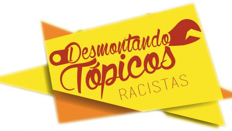 Nuevo Blog Desmontando Tópicos Racistas