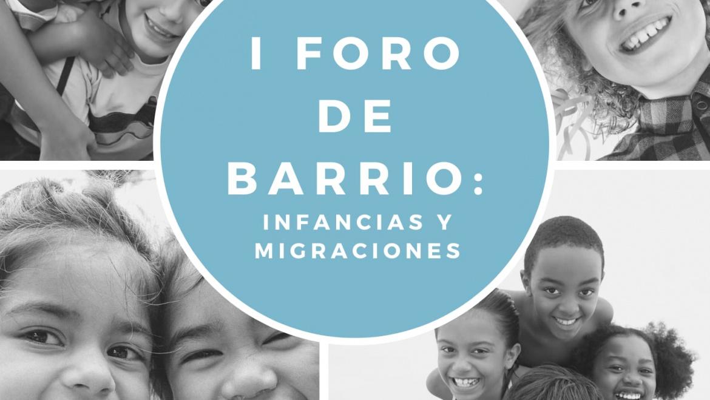 I Foro de Barrio «Infancias y Migraciones» en Pueblo Nuevo (Ciudad Lineal)